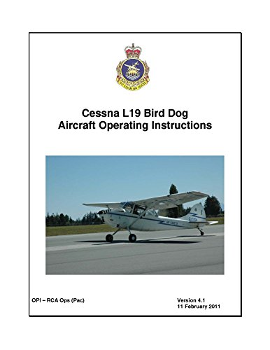 L19 Bird Dog - Cessna L-19 Bird Dog Aircraft Operating Instructions (11 Feb 2011)