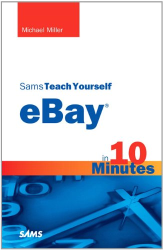 Sams Teach Yourself eBay in 10 Minutes by Michael Miller, Publisher : Sams