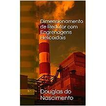Dimensionamento de Redutor com Engrenagens Helicoidais (Engenharia Mecânica) (Portuguese Edition)