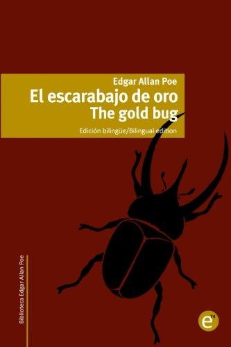 El escarabajo de oro/The gold bug: Edición bilingüe/Bilingual edition: Volume 3 (Biblioteca Clásicos bilingües)