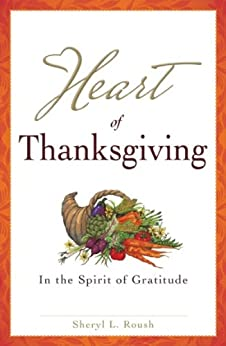 Heart of Thanksgiving (Heart Book Series) by [Roush, Sheryl]