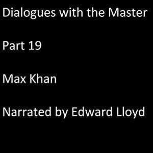 Dialogues with the Master: Part 19 Audiobook