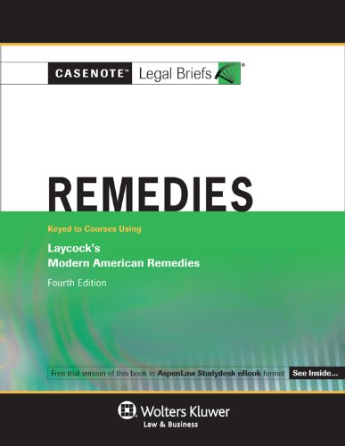 Casenotes Legal Briefs: Remedies Keyed to Laycock 4th Edition (Casenote Legal Briefs)
