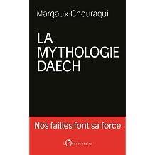 MYTHOLOGIE DAECH (LA)