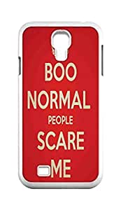 Cool Painting normal people scare me Snap-on Hard Back Case Cover Shell for Samsung GALAXY S4 I9500 I9502 I9508 I959 -1133