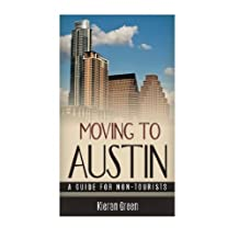 Moving to Austin: A Guide for Non-Tourists