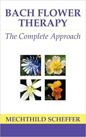 Book Bach Flower Therapy: The Complete Approach by Mechthild Scheffer (5-May-1998)