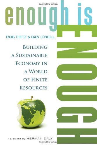 Enough Is Enough: Building a Sustainable Economy in a World of Finite (Lifestyle Solutions Santa)