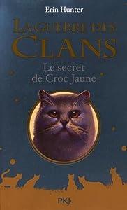 """Afficher """"La guerre des clans Le secret de Croc Jaune"""""""