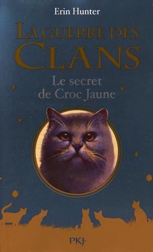 La Guerre des clans (Hors-série) n° 4<br /> Le Secret de Croc Jaune