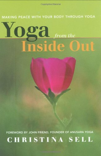 Yoga from the Inside Out: Making Peace With Your Body...