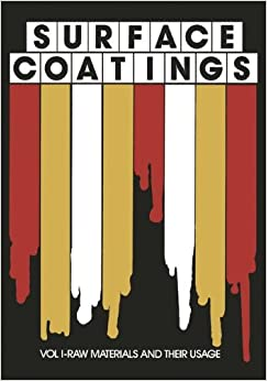 Book Surface Coatings: Vol I-Raw Materials and Their Usage: 1