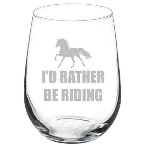 Wine Glass Goblet I'd Rather Be Riding Horse (17 oz Stemless)