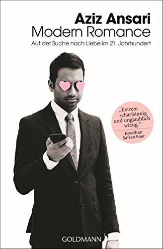 Modern Romance: Auf der Suche nach Liebe im 21. Jahrhundert - (German Edition)