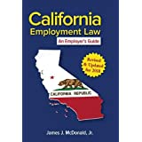 California Employment Law: An Employer's Guide: Revised & Updated for 2018