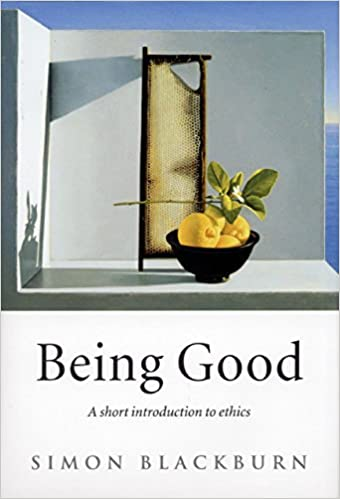 Being good a short introduction to ethics kindle edition by being good a short introduction to ethics kindle edition by simon blackburn politics social sciences kindle ebooks amazon fandeluxe Image collections