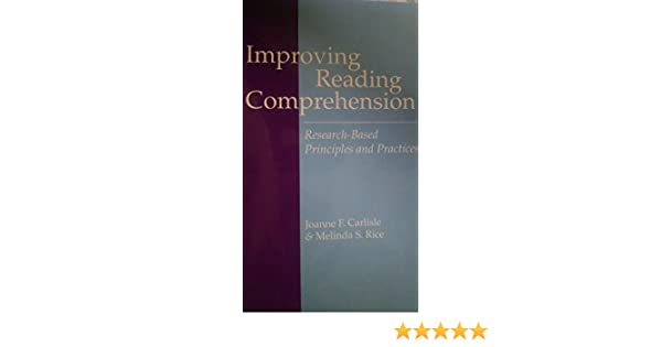 improving reading comprehension research based principles and