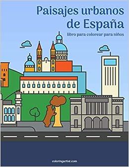 Paisajes urbanos de España libro para colorear para niños: Amazon.es: Snels, Nick: Libros
