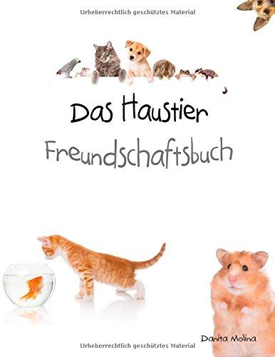 Das Haustier Freundschaftsbuch: Auch Haustiere dürfen Freundschaftsbücher haben