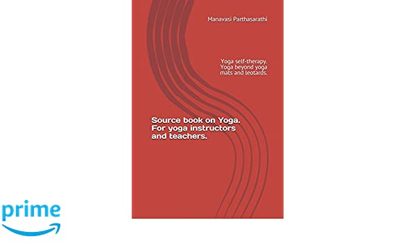 Source book on Yoga. For yoga instructors and teachers: Yoga ...