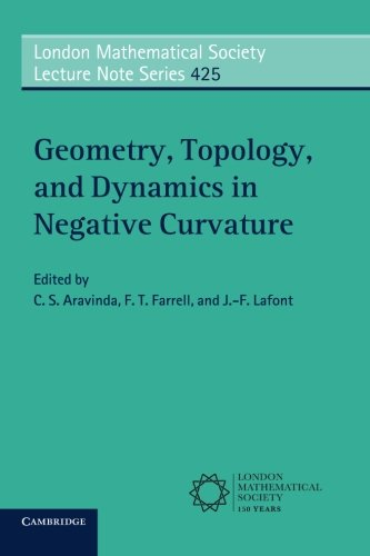 Geometry, Topology, and Dynamics in Negative Curvature (London Mathematical Society Lecture Note Series)