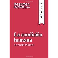 La condición humana de André Malraux (Guía de lectura): Resumen Y Análisis Completo (Spanish Edition)