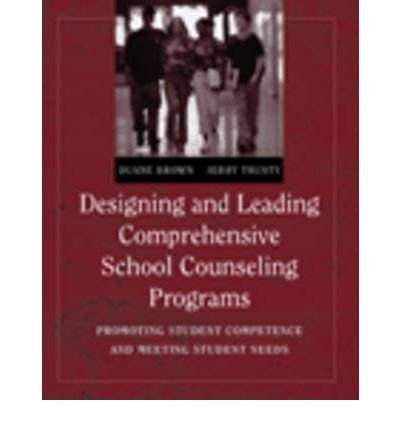 [(Designing and Leading Comprehensive School Counseling Programs: Promoting Student Competence and Meeting Student Needs)] [Author: Duane Brown] published on (November, 2004) pdf epub