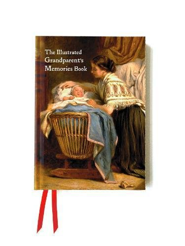 The Illustrated Grandparents Memories Book: Tell The Story of Your Life (Foiled Gift Books)