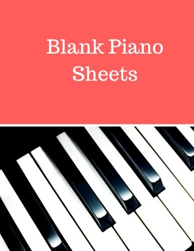 Blank Piano Sheets: Treble Clef And Bass Clef Empty 12 Staff, Manuscript Sheets Notation Paper For Composing For Musicians,Teachers, Students, Songwriting. Book Notebook Journal 100 Pages - Music Staff Treble Clef