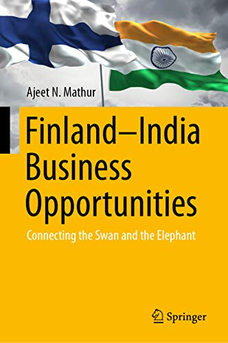 Finland–India Business Opportunities: Connecting the Swan and the Elephant ()