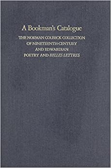Book A Bookman's Catalogue Vol. 1 A-L: The Norman Colbeck Collection of 19th-century and Edwardian Poetry and Belles Lettres in the Special Collections of the University of British Columbia: Vol I