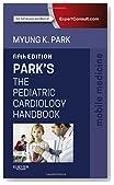 Park's The Pediatric Cardiology Handbook: Mobile Medicine Series