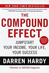 By Hardy, Darren ( Author ) [ { The Compound Effect: Multiplying Your Success One Simple Step at a Time } ]Oct-2012 Paperback