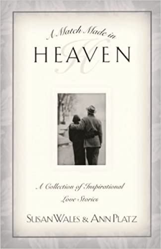 A Match Made In Heaven A Collection Of Inspirational Love Stories