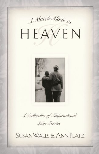 A Match Made in Heaven: A Collection of Inspirational Love Stories