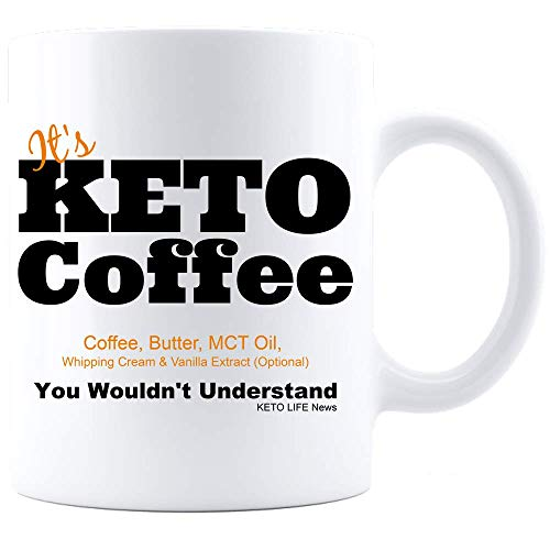 KETO COFFEE MUG - Recipe Coffee Butter MCT Oil Whipping Cream Vanilla Extract You Wouldn't Understand by OneUpGifts