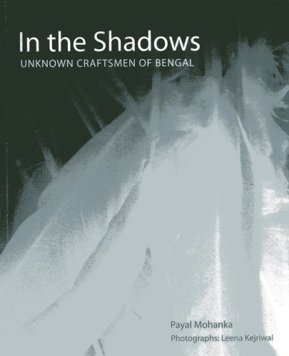 Read Online In the Shadows: Unknown Craftsmen of Bengal pdf epub