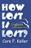 How Lost Is Lost?, Core Keller, 0595305865