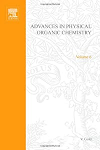 Hardcover Advances in Physical Organic Chemistry Book