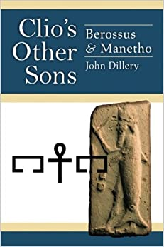 Book Clio's Other Sons: Berossus and Manetho