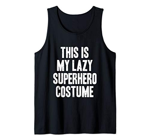 This is my lazy Superhero costume halloween gift Tank Top]()