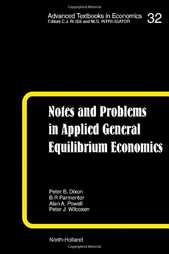 Notes and Problems in Applied General Equilibrium Economics, Volume 32 (Advanced Textbooks in Economics)