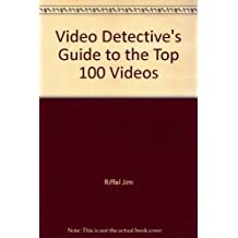 Video Detective's Guide to the Top 100 Videos
