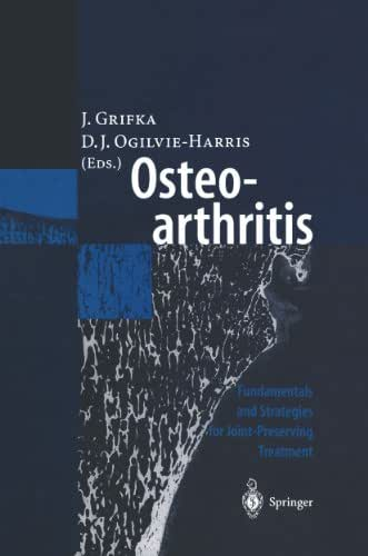 Osteoarthritis: Fundamentals and Strategies for Joint-Preserving Treatment