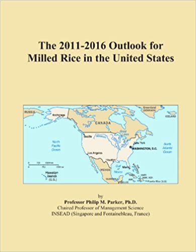 Book The 2011-2016 Outlook for Milled Rice in the United States