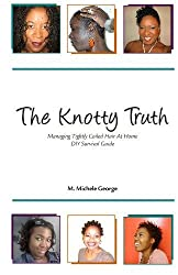 The Knotty Truth: Managing Tightly Coiled Hair at Home: DIY Survival Guide