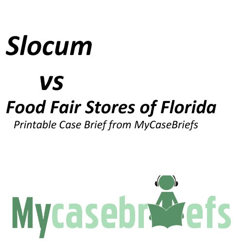 Slocum vs Food Fair Stores of Florida Printable Case Brief from MyCaseBriefs (Torts) (Tort Food)