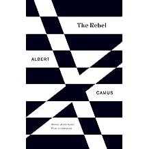 The Rebel: An Essay on Man in Revolt (Vintage International)