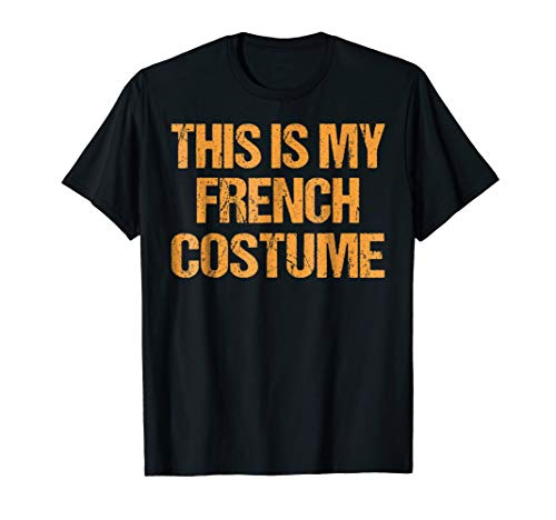 French Halloween Shirt Easy Lazy Last Minute Costume