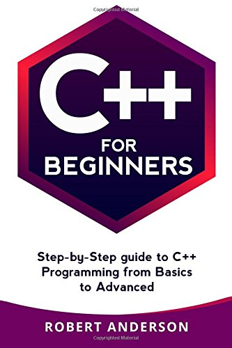 C++ for Beginners: step-by-step guide to C++ programming from basics to advanced